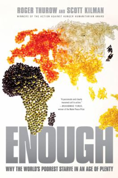Enough: Why the World's Poorest Starve in and Age of Plenty Cover
