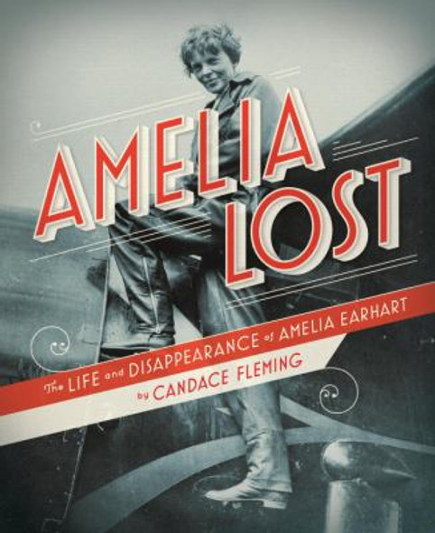 Amelia Lost: The Life and Disappearance of Amelia Earhart Cover