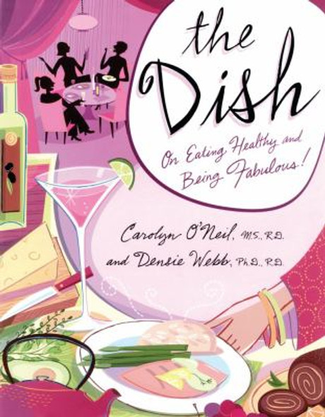 The Dish: On Eating Healthy and Being Fabulous! Cover