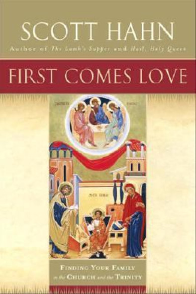First Comes Love: Finding Your Family in the Church and the Trinity Cover