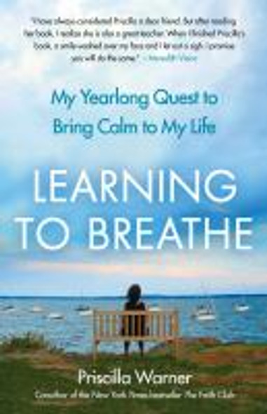 Learning to Breathe: My Yearlong Quest to Bring Calm to My Life Cover