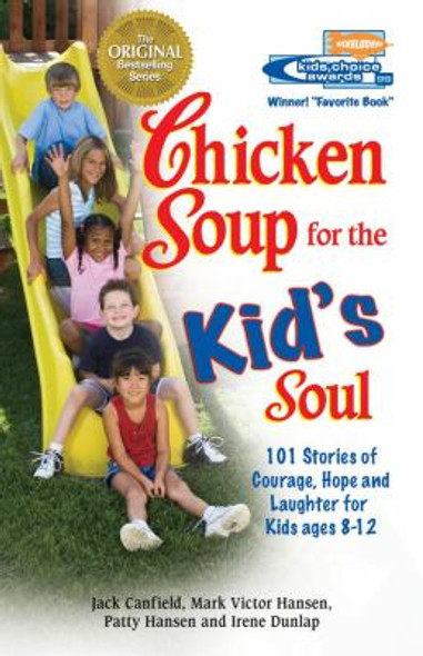 Chicken Soup for the Kid's Soul: Stories of Courage, Hope and Laughter Cover