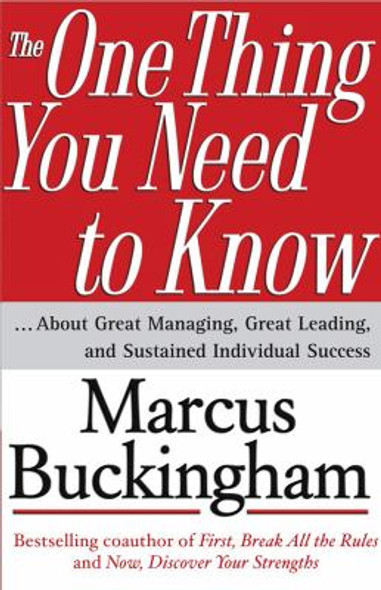 The One Thing You Need to Know: ...About Great Managing, Great Leading, and Sustained Individual Success Cover