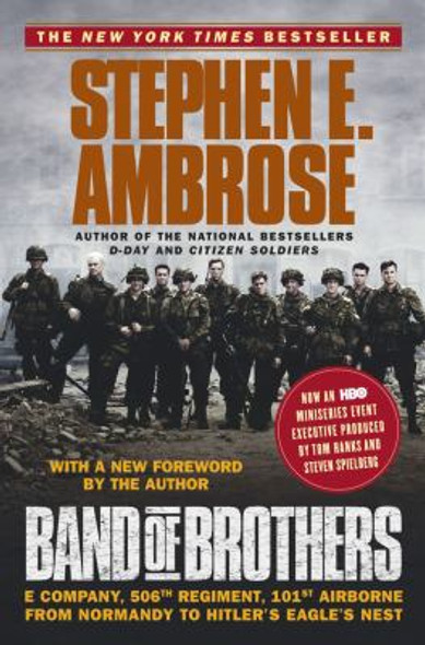 Band of Brothers: E Company, 506th Regiment, 101st Airborne from Normandy to Hitler's Eagle's Nest Cover