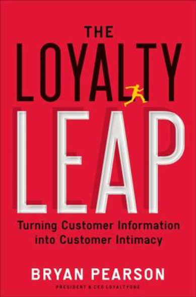 The Loyalty Leap: Turning Customer Information into Customer Intimacy Cover
