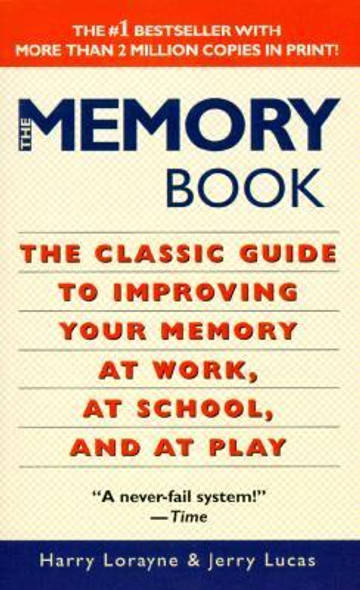 The Memory Book: Classic Guide to Improving Your Memory at Work, at School and at Play Cover