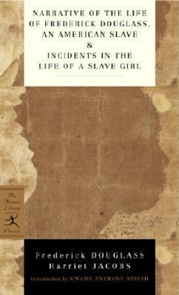Narrative of the Life of Frederick Douglass, an American Slave and Incidents in the Life of a Slave Girl Cover