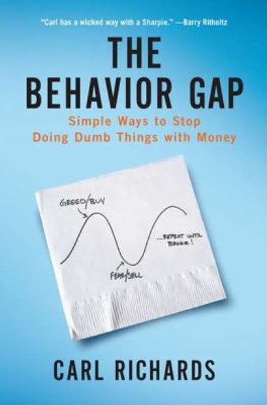 The Behavior Gap: Simple Ways to Stop Doing Dumb Things with Money Cover