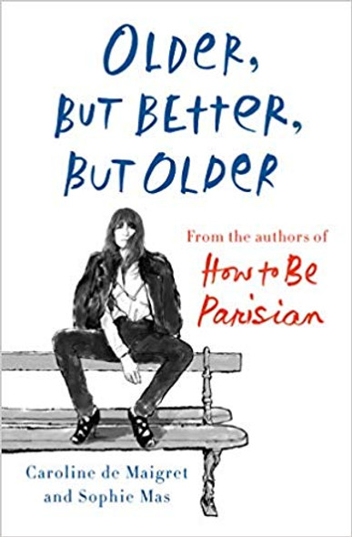 Older, But Better, But Older: From the Authors of How to Be Parisian Wherever You Are Cover