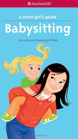 A Smart Girl's Guide: Babysitting: The Care and Keeping of Kids Cover