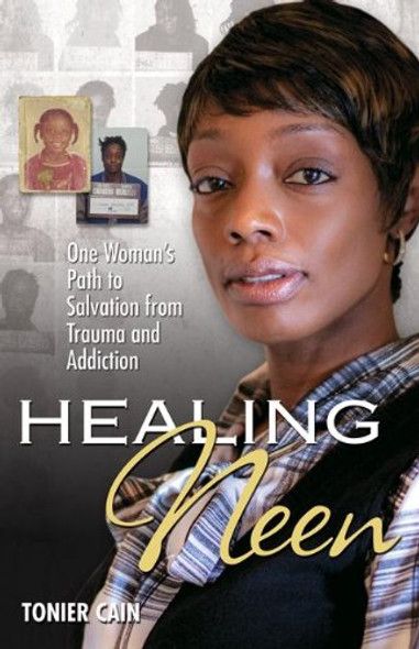 Healing Neen: One Woman's Path to Salvation from Trauma and Addiction Cover
