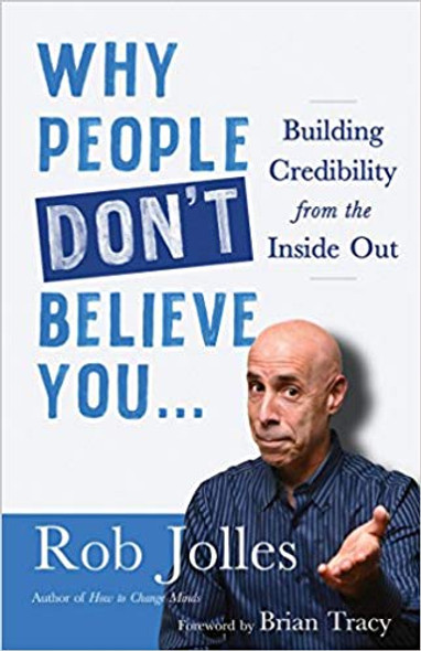 Why People Don't Believe You...: Building Credibility from the Inside Out Cover