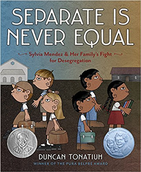 Separate Is Never Equal: Sylvia Mendez and Her Family's Fight for Desegregation (Jane Addams Award Book (Awards)) Cover