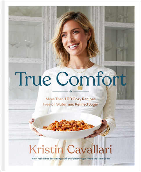 True Comfort: More Than 100 Cozy Recipes Free of Gluten and Refined Sugar: A Gluten Free Cookbook Cover