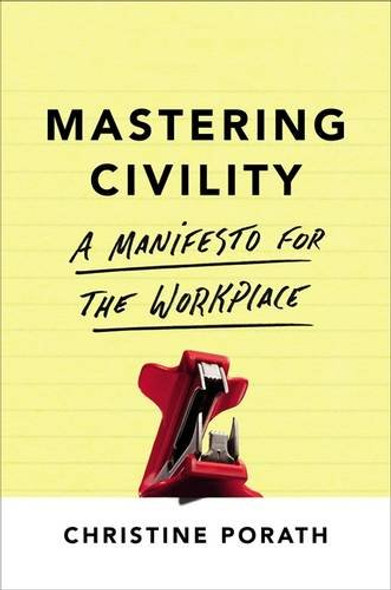 Mastering Civility: A Manifesto for the Workplace Cover