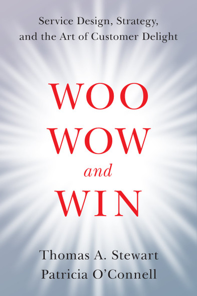 Woo, Wow, and Win: Service Design, Strategy, and the Art of Customer Delight Cover