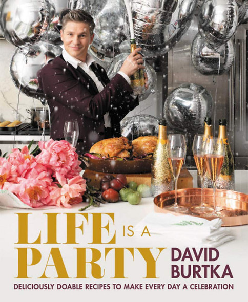 Life Is a Party: Deliciously Doable Recipes to Make Every Day a Celebration Cover