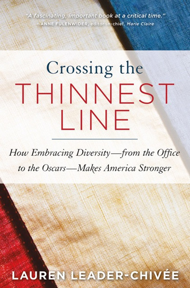 Crossing the Thinnest Line: How Embracing Diversity''from the Office to the Oscars''Makes America Stronger Cover