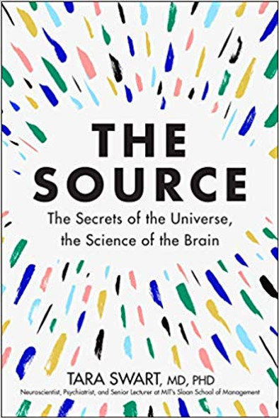 The Source: The Secrets of the Universe, the Science of the Brain Cover