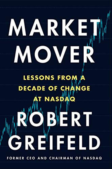 Market Mover: Lessons from a Decade of Change at NASDAQ Cover