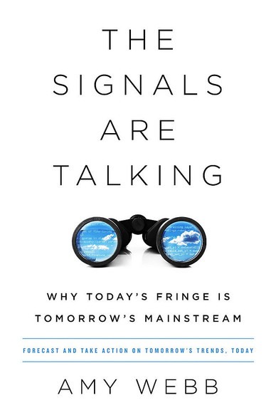 The Signals Are Talking: Why Today's Fringe Is Tomorrow's Mainstream Cover