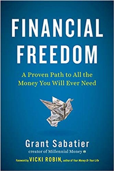 Financial Freedom: A Proven Path to All the Money You Will Ever Need Cover