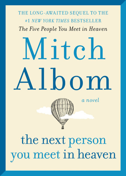 The Next Person You Meet in Heaven: The Sequel to the Five People You Meet in Heaven Cover