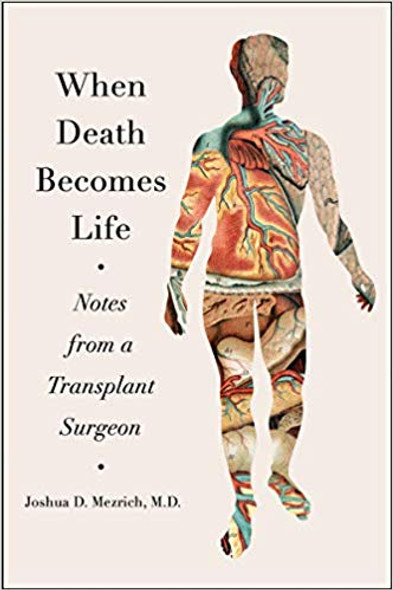 When Death Becomes Life: Notes from a Transplant Surgeon Cover