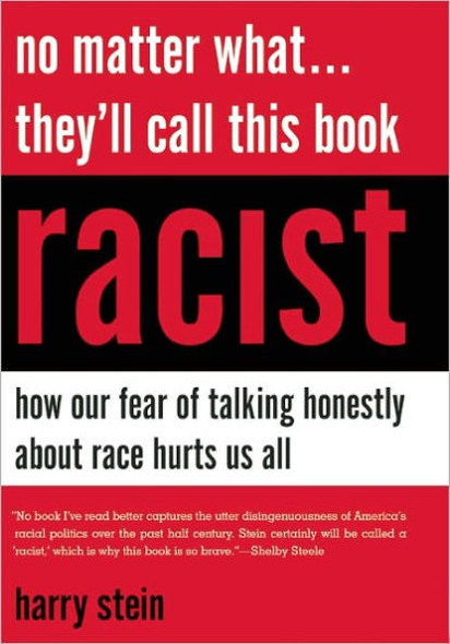 No Matter What... They'll Call This Book Racist: How Our Fear of Talking Honestly about Race Hurts Us All Cover