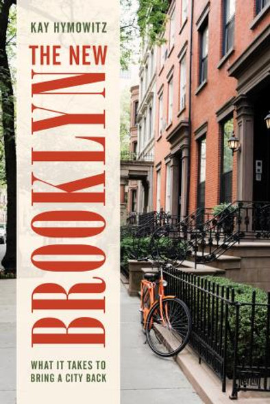 The New Brooklyn: What It Takes to Bring a City Back Cover