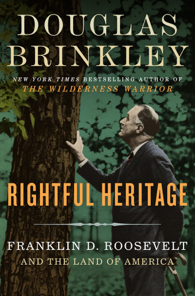Rightful Heritage: Franklin D. Roosevelt and the Land of America Cover