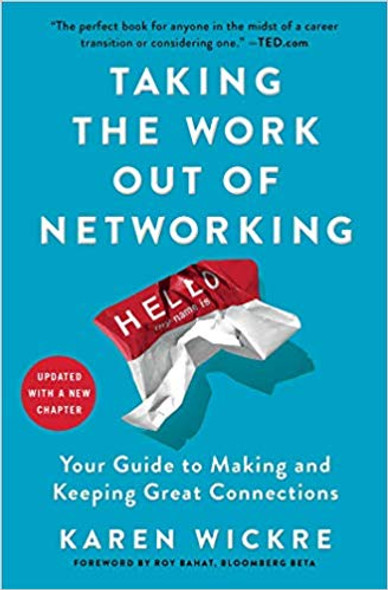 Taking the Work Out of Networking: Your Guide to Making and Keeping Great Connections Cover