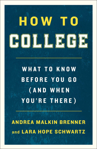 How to College: What to Know Before You Go (and When You're There) Cover