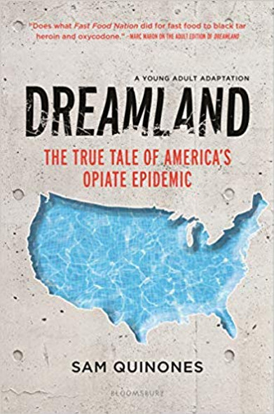 Dreamland (YA Edition): The True Tale of America's Opiate Epidemic Cover