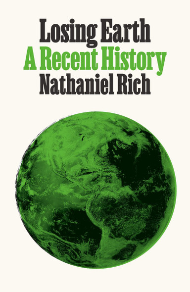 Losing Earth: A Recent History Cover
