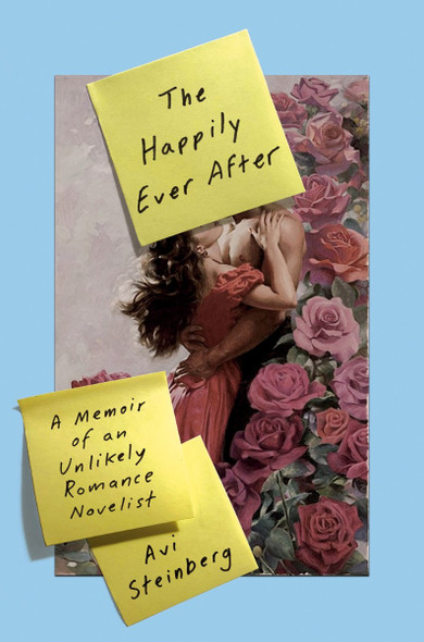 The Happily Ever After: A Memoir of an Unlikely Romance Novelist Cover