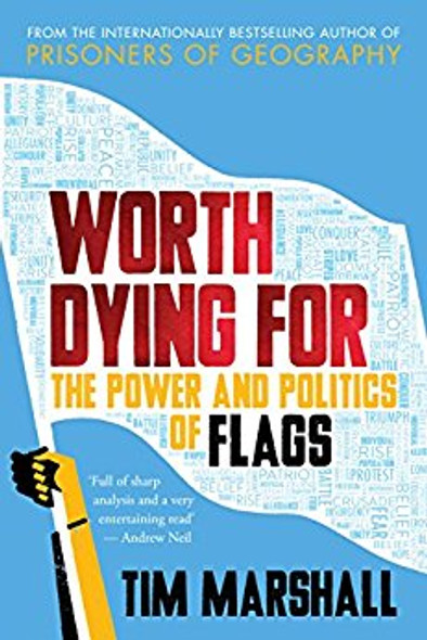 Worth Dying For: The Power and Politics of Flags Cover