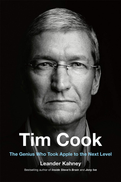 Tim Cook: The Genius Who Took Apple to the Next Level Cover