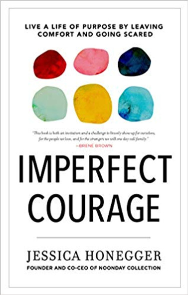 Imperfect Courage: Live a Life of Purpose by Leaving Comfort and Going Scared Cover