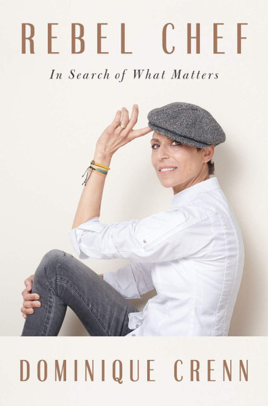 Rebel Chef: In Search of What Matters Cover