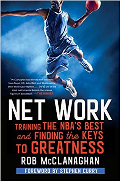 Net Work: Training the NBA's Best and Finding the Keys to Greatness Cover