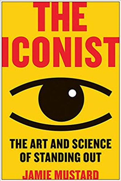 The Iconist: The Art and Science of Standing Out Cover