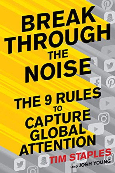Break Through the Noise: The Nine Rules to Capture Global Attention Cover
