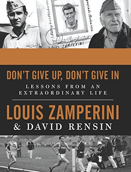 Don't Give Up, Don't Give in: Lessons from an Extraordinary Life Cover