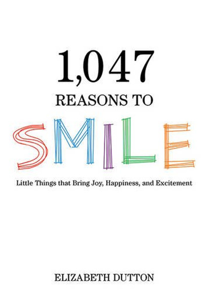 1,047 Reasons to Smile (2ND ed.) Cover