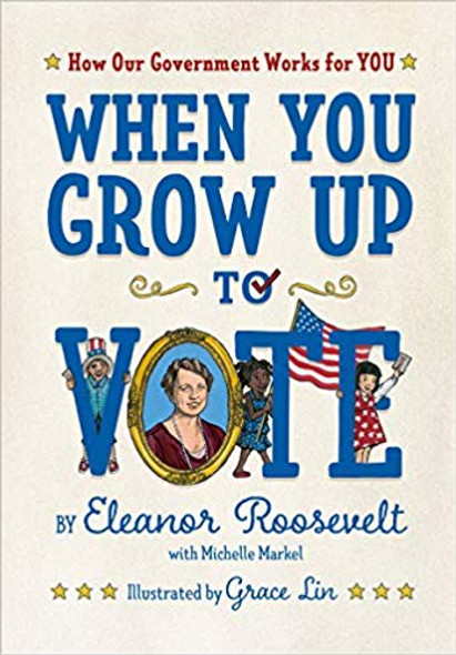 When You Grow Up to Vote: How Our Government Works for You Cover
