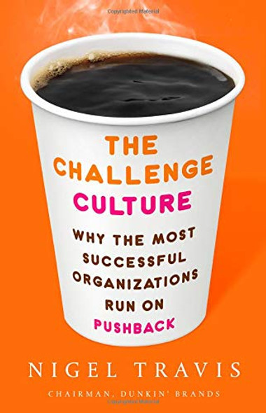 The Challenge Culture: Why the Most Successful Organizations Run on Pushback Cover
