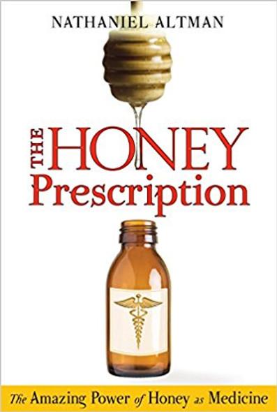 The Honey Prescription: The Amazing Power of Honey as Medicine Cover
