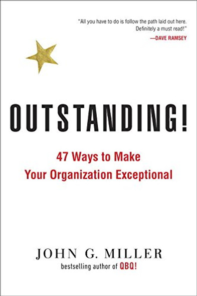 Outstanding!: 47 Ways to Make Your Organization Exceptional Cover