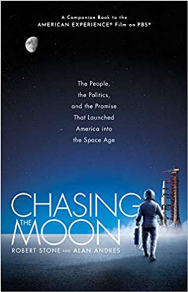 Chasing the Moon: The People, the Politics, and the Promise That Launched America Into the Space Age Cover